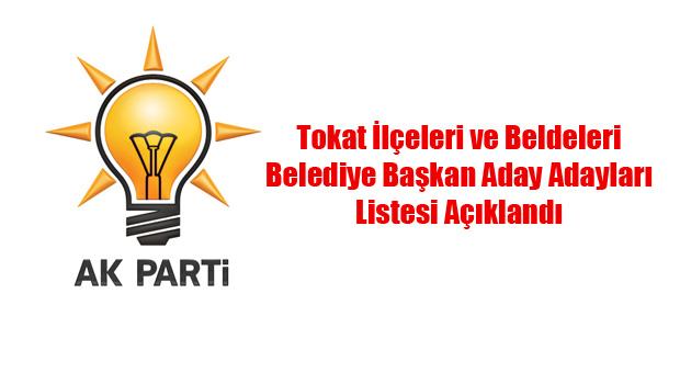 AK Parti Tokat İlçeleri belediye başkan aday adayları listesi açıklandı.