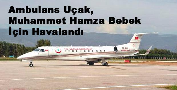Ambulans Uçak, Muhammet Hamza Bebek İçin Havalandı