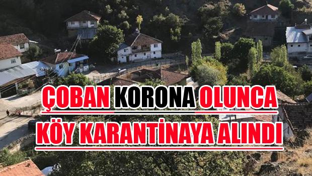 ÇOBAN KORONA OLUNCA KÖY KARANTİNAYA ALINDI