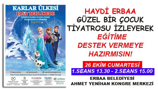 DEĞİRMENLİ TİYATRO BU CUMARTESİ ERBAA'DA SAKIN KAÇIRMAYIN!