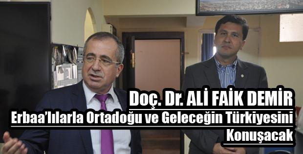 DOÇ.DR ALİ FAİK DEMİR ERBAALILARLA BULUŞUYOR