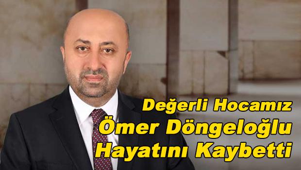 Değerli hocamız Ömer Döngeloğlu hayatını kaybetti