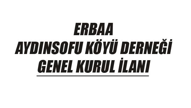 ERBAA AYDINSOFU KÖYÜ DERNEĞİ GENEL KURUL İLANI