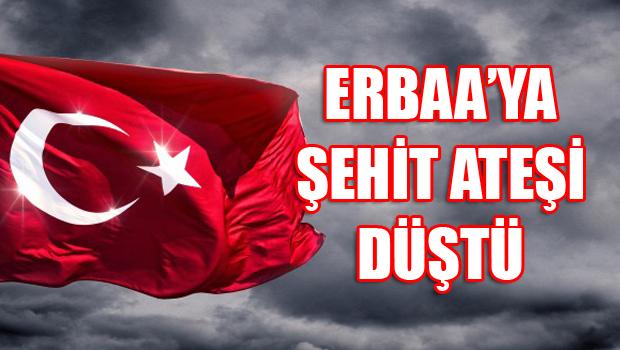 ERBAA'YA ŞEHİT ATEŞİ DÜŞTÜ