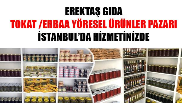 EREKTAŞ GIDA ERBAA YÖRESEL ÜRÜNLER PAZARI  İSTANBUL'DA AÇILDI