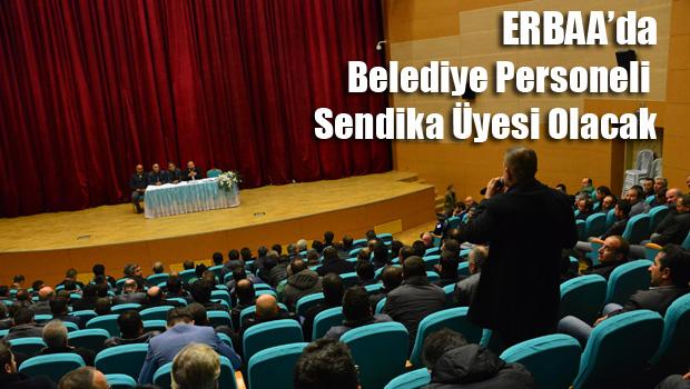 Erbaa Belediye Personeli Sendika Üyesi Olacak