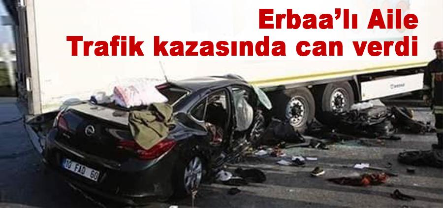Erbaa'lı Aile Trafik Kazasında Can Verdi