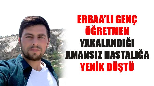 Erbaa'lı Genç Öğretmen Lösemi Savaşını Kaybetti