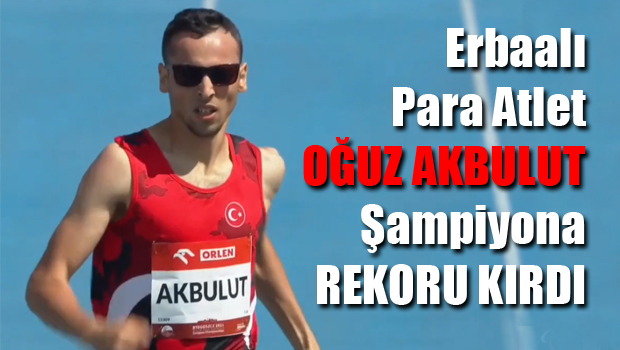 Erbaalı Para Atlet Oğuz AKBULUT'tan bir Şampiyonluk Daha