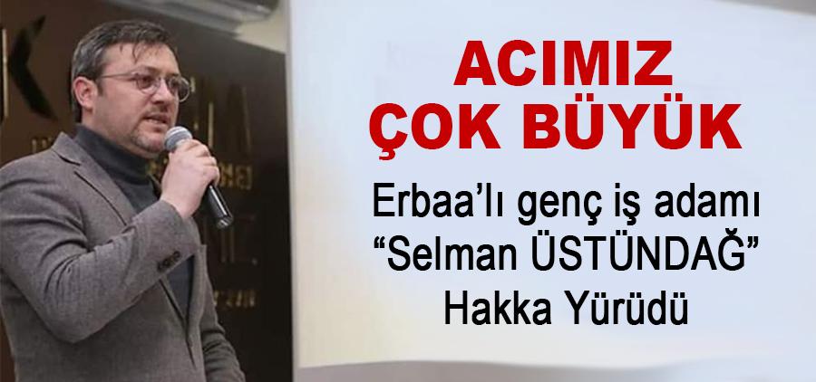 Erbaa'lı genç iş adamı Selman Üstündağ vefat etti