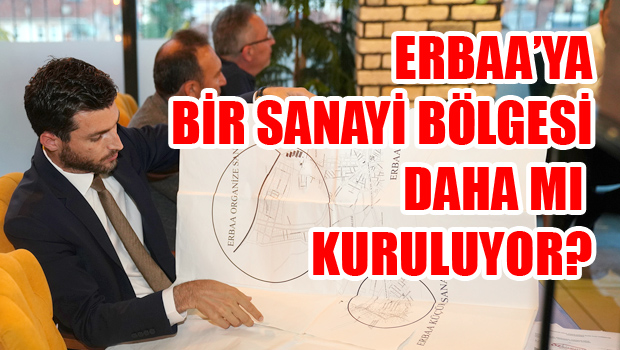 Erbaa'ya Orta Ölçekli Sanayi Bölgesi Kurulması İçin İlk Adım Atıldı