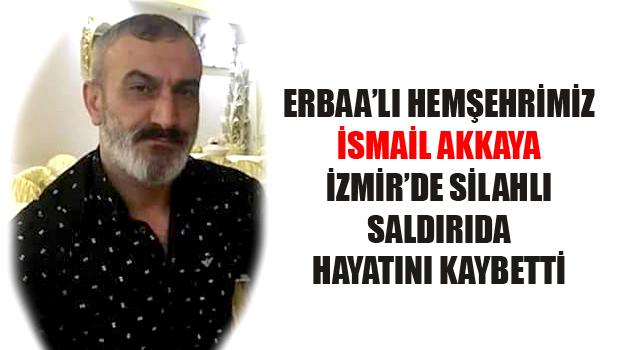 İzmir'de, sokak ortasında silahlı saldırıya uğrayan Hemşehrimiz hayatını kaybetti