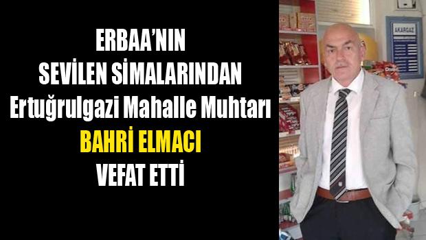 MUHTAR BAHRİ ELMACI VEFAT ETTİ