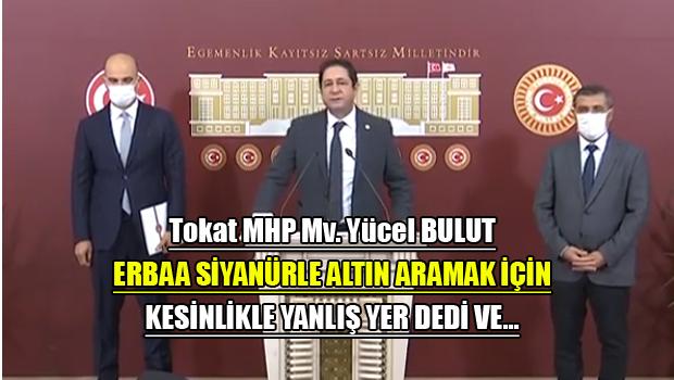 Milletvekili Bulut Erbaa'da Siyanürle Altın Aramaya Karşıyız