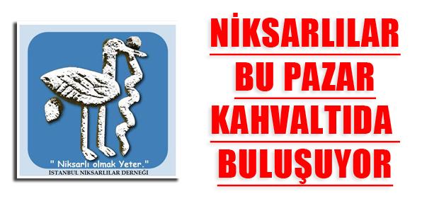 NİKSARLILAR KAHVALTIDA BULUŞUYOR