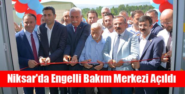 Niksar'da Engelli Bakım Merkezi Açıldı