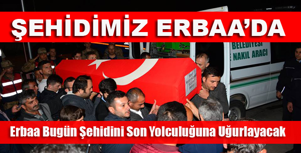 ŞEHİDİMİZ ERBAA'DA