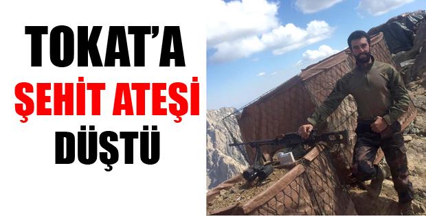 TOKAT'A ŞEHİT ATEŞİ DÜŞTÜ