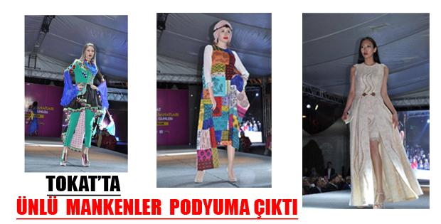 TOKATTA ÜNLÜ MANKENLER PODYUMA ÇIKTI-10135