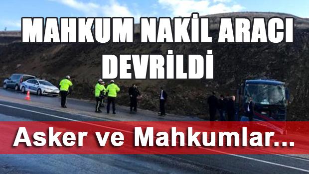 Tokat Mahkum Nakil Aracı Devrildi