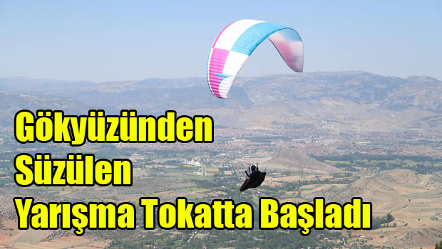 Tokat'ta yamaç paraşütü yarışması başladı