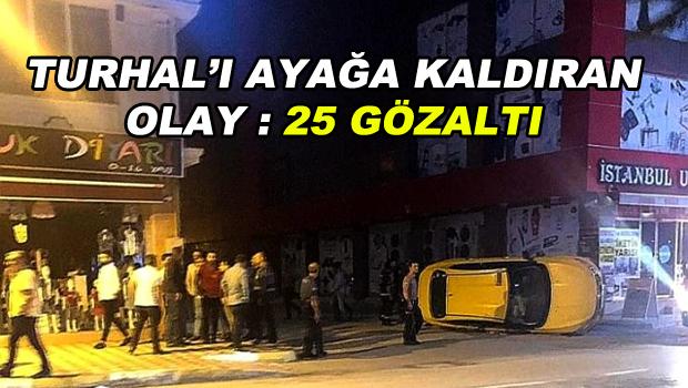 Turhal'da iki grup arasında çıkan kavga ilçeyi savaş alanına çevirdi