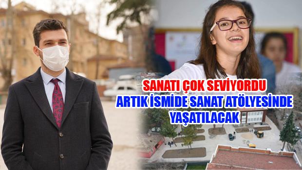 Yorgun mermi sonucu hayatını kaybeden Büşra Konyar'ın adı sanat atölyesinde yaşatılacak.