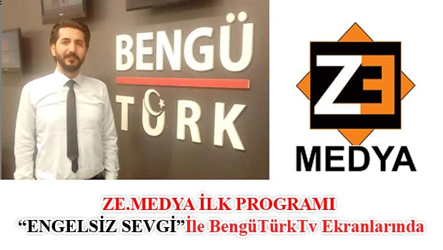 ZE MEDYA İLK YAPIMI ENGELSİZ SEVGİ PROGRAMI İLE BENGÜ TÜRK TV EKRANLARINDA