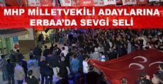 ERBAA'DA MHP ADAYLARINA SEVGİ SELİ