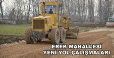 EREK MAHALLESİNDE YENİ YOL ÇALIŞMASI