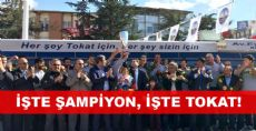 İŞTE ŞAMPİYON, İŞTE TOKAT