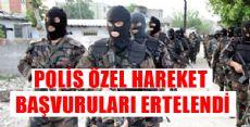 Özel Harekat Polisi Başvuruları Ertelendi