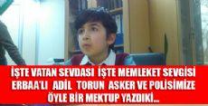 10 Yaşındaki Adil'den Asker ve Polisimize Duygu Yüklü Bir Mektup