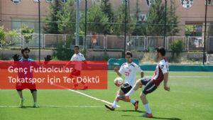 Genç Futbolcular Tokatspor İçin Ter Döktü