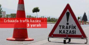 Erbaa'da Trafik Kazası : 3 Yaralı