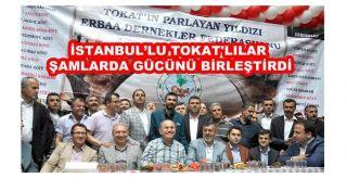 İSTANBULLU TOKAT'LILAR ŞAMLARDA GÜCÜNÜ BİRLEŞTİRDİ