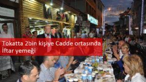 Tokat, Niksar'da 2bin kişiye Cadde ortasında İftar yemeği.