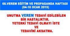68.VEREM EĞİTİM VE PROPAGANDA HAFTASI (04-10 OCAK 2015)