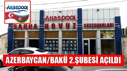 ATLASPOOL AZERBAYCAN/BAKÜ İKİNCİ ŞUBESİ AÇILDI