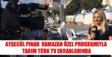 AYŞEGÜL PINAR TARIM TÜRK TV EKRANLARINDA SİZLERLE
