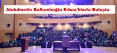 Abdulmetin Balkanlıoğlu ERBAA'DA