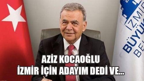 Aziz Kocaoğlu YENİDEN ADAY OLABİLİRİM DEDİ ve...