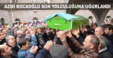 Azmi Kocaoğlu Erbaa'da Defnedildi