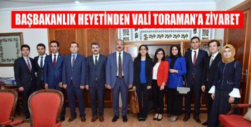 BAŞBAKANLIK HEYETİNDEN VALİ TORAMAN'A ZİYARET