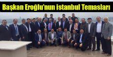 BAŞKAN EROĞLU, HAFTASONUNDA İSTANBUL'DAKİ HEMŞEHRİLERİMİZLE BULUŞTU