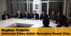 Başkan Yıldırım Ankarada ki Erbaa Kültür Derneğine Konuk Oldu.