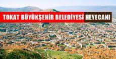 Büyükşehir' Haberi Tokatlıları Heyecanlandırdı