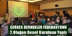ÇERKES-FED GENEL KURULUNU GERÇEKLEŞTİRDİ