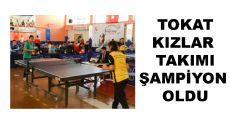 ÇHGM 6. Türkiye Masa Tenisi Şampiyonu Tokatlı Kızlar Oldu