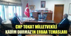 CHP Tokat Milletvekili Kadim Durmaz'ın Erbaa Temasları